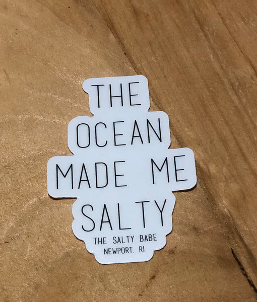 The Ocean Made Me Salty sticker - The Salty Babe