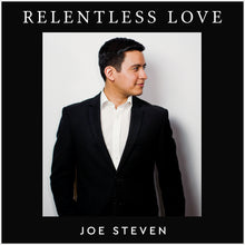 """Relentless Love"" by Joe Steven"