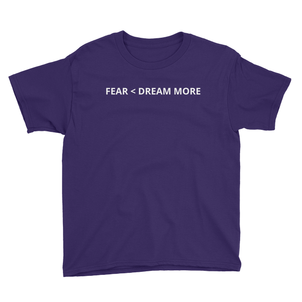 Youth Fear Less Dream More