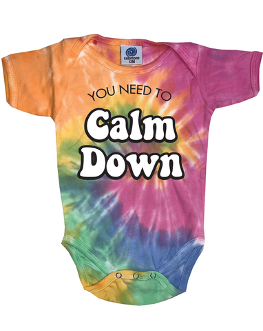 You Need To Calm Down Tie Dye Baby Bodysuit