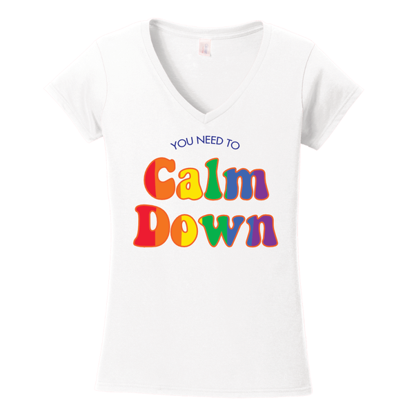 You Need To Calm Down Ladies Short Sleeve V-Neck Tee
