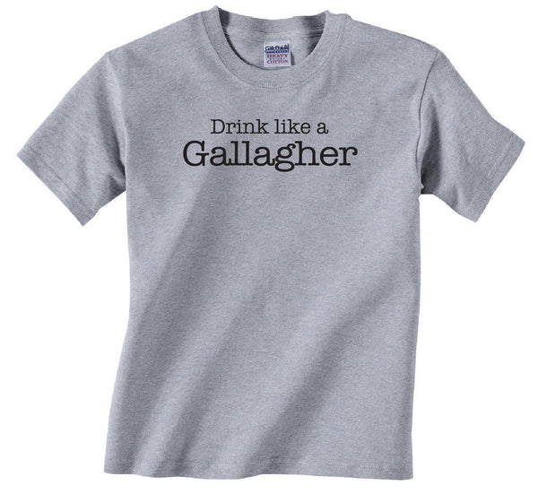 Drink like a Gallagher Shirt