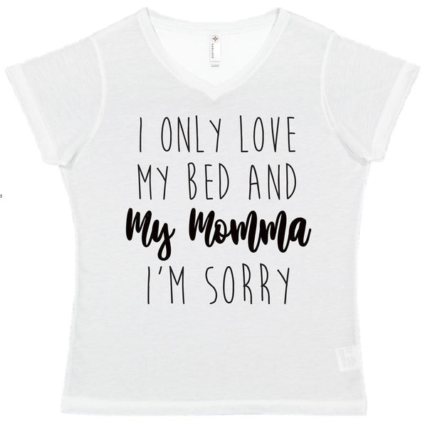 I Only Love My Bed And My Momma Im Sorry Ladies' Modern Semi-Fitted 100% Polyester V-Neck Short Sleeve Tee