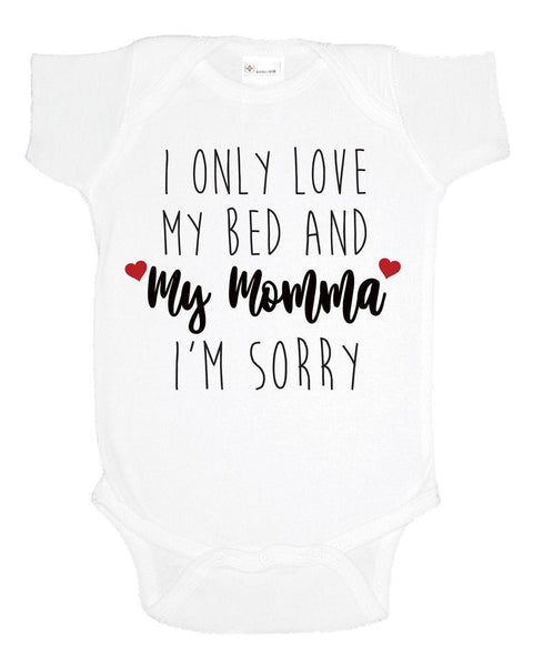 I Only Love My Bed And My Momma Im Sorry One Piece, Funny Bodysuit