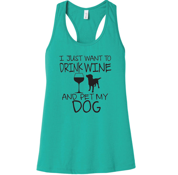 I Just Want to Drink Wine & Pet My Dog T-shirt Funny Dog Shirt Drink Wine BELLA+CANVAS ® Women's Jersey Racerback Tank