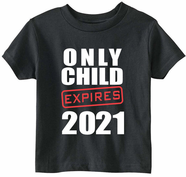 Only Child Expires 2021 Shirt