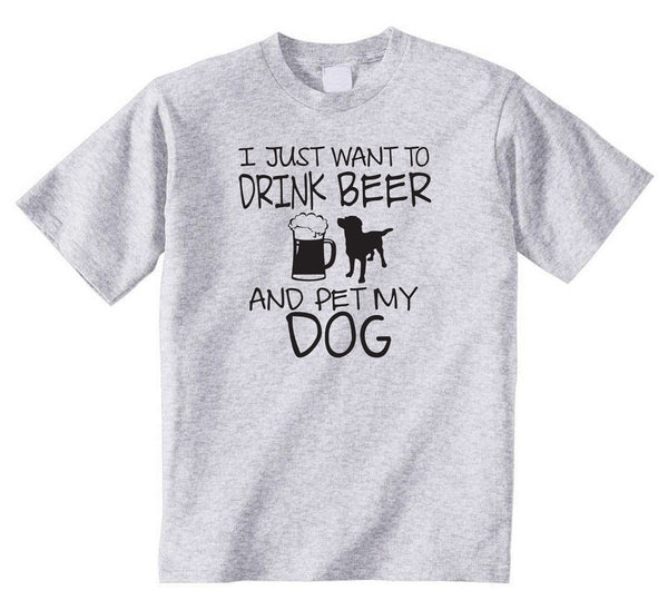 I Just Want to Drink Beer and Pet My Dog