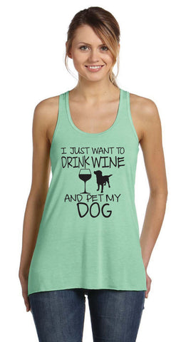 I Just Want to Drink Wine & Pet My Dog