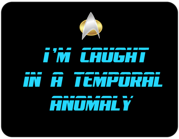 I'm Caught In A Temopral Anomaly graphic T-shirt Casual Ts Apparel and Souvenirs