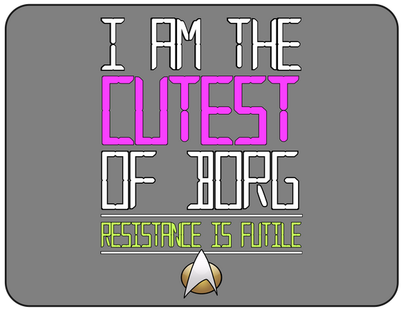 I Am The Cutest Of Borg: Resistance Is Futile graphic logo Casual Ts Apparel and Souvenirs