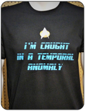 I'm Caught In A Temporal Anomaly graphic T-shirt Casual Ts Apparel and Souvenirs