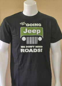Jeep We Don't Need Roads Black Logo Casual Ts Apparel and Souvenirs
