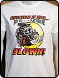 Mopar HEMI - Injection is Nice, But I's Rather Be Blown T-shirt Casual Ts Apparel and Souvenirs