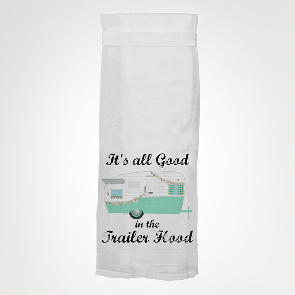 Twisted Wares - It's All Good In The Trailer Hood - Aqua Kitchen Towel - Simple Pleasures ~ Bountiful Treasures