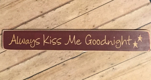 Always Kiss Me Good Night Sign - Simple Pleasures ~ Bountiful Treasures