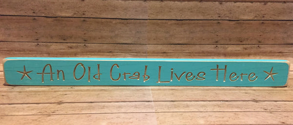 An Old Crab Lives Here Sign - Simple Pleasures ~ Bountiful Treasures