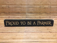 Proud to be a Farmer Sign - Simple Pleasures ~ Bountiful Treasures