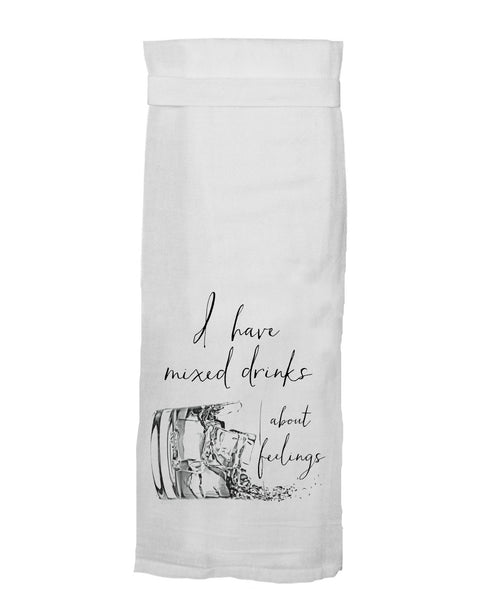 Twisted Wares - I Have Mixed Drinks About Feelings Kitchen Towel