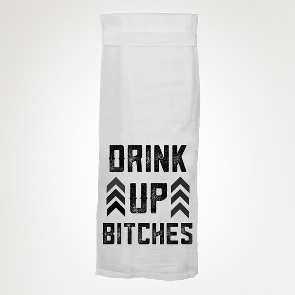 Twisted Wares - Drink Up Bitches Kitchen Towel - Simple Pleasures ~ Bountiful Treasures