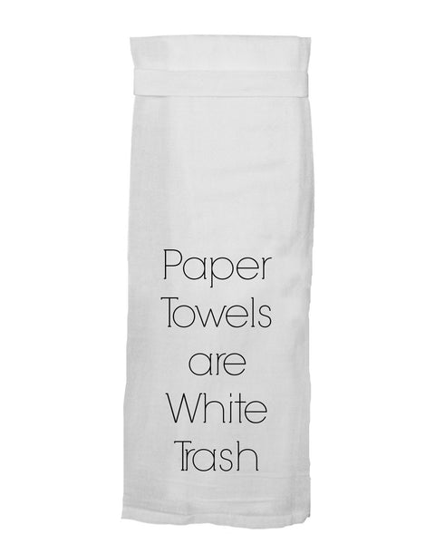 Twisted Wares - Paper Towels Are White Trash Kitchen Towel