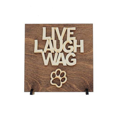 Laser Cut Wood Sign - Live Laugh Wag
