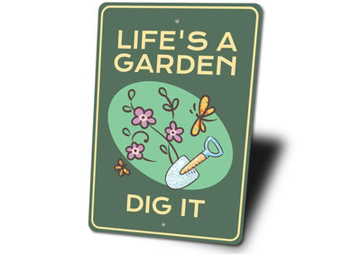Life's a Garden Dig It - Metal Sign