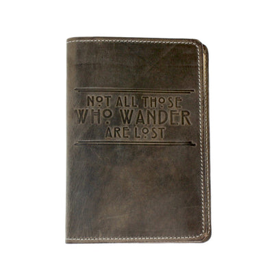 "Leather journal cover embossed with the inspirational quote ""Not All Those who Wander are Lost"" by J. R. R. Tolkien 