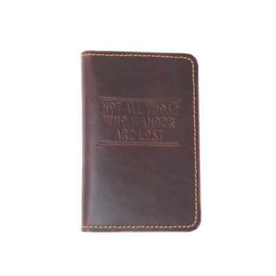 "Handcrafted Leather Passport Cover Embossed with ""Not All Those Who Wander are Lost"" 