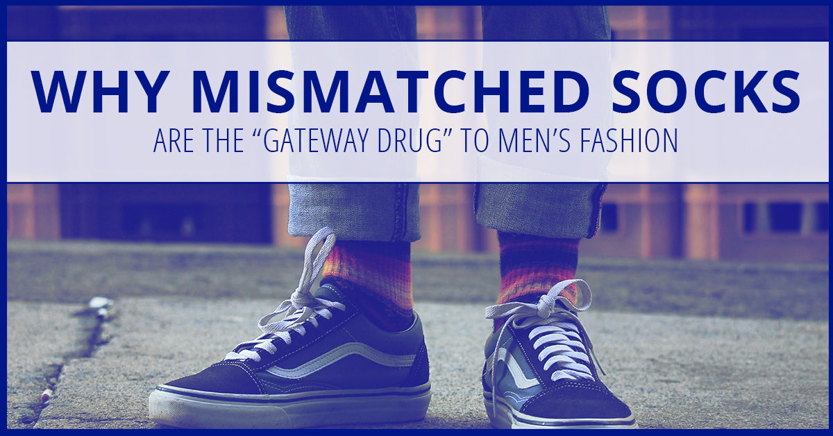 "Why Mismatched Socks Are  The ""Gateway Drug"" to Men's Fashion"