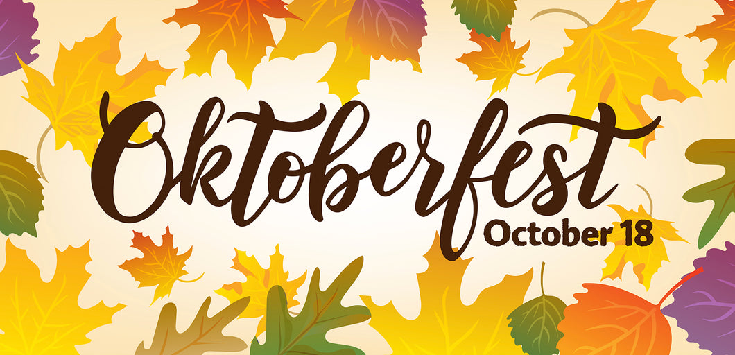 OCTOBERFEST! Friday, October 18