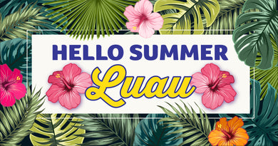 Hello Summer! LUAU - Friday May 31