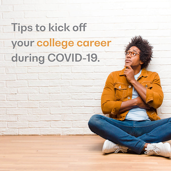 Tips to Kick Off Your College Career During Covid-19