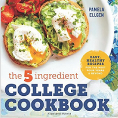 The 5 Ingredient College Cookbook