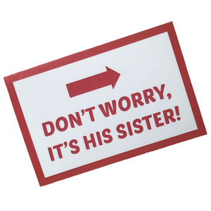 Don't Worry, It's His Sister Vinyl Sticker 2-pack