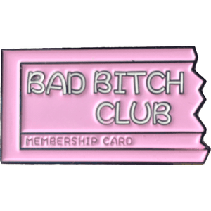 Bad Bitch Club Enamel Pin