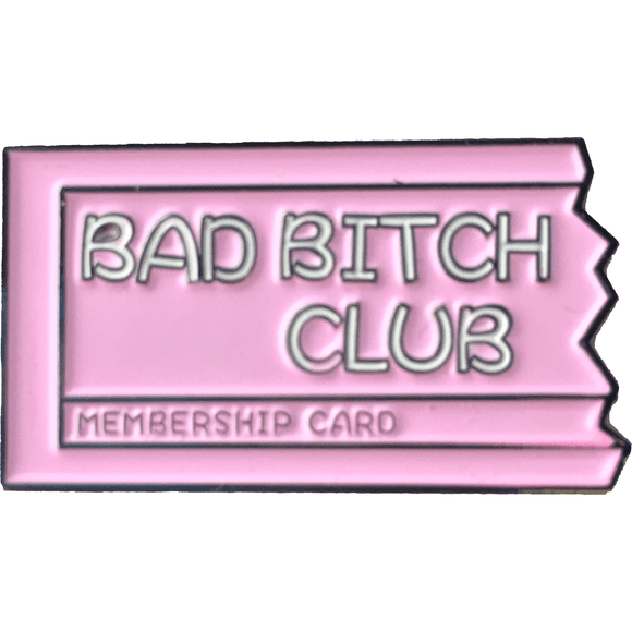 'BAD BITCH CLUB' PIN