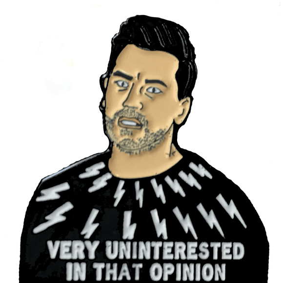 Schitt's Creek - David Rose 'VERY UNINTERESTED IN THAT OPINION' Enamel Pin