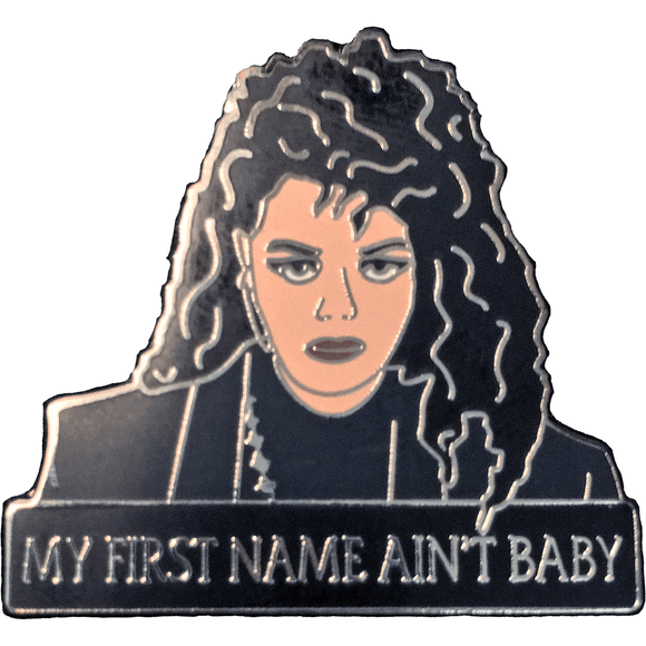 Janet Jackson - Nasty 'MY FIRST NAME AIN'T BABY' Enamel Pin