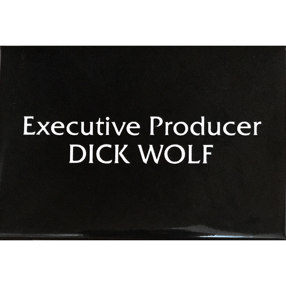 'EXECUTIVE PRODUCER DICK WOLF' MAGNET