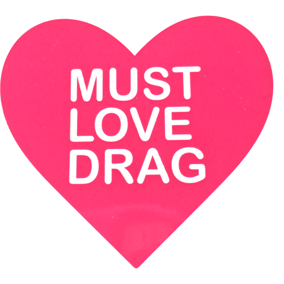 'MUST LOVE DRAG' STICKER 2-pack