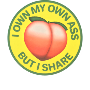 I own my own ass but I share sticker 2-pack