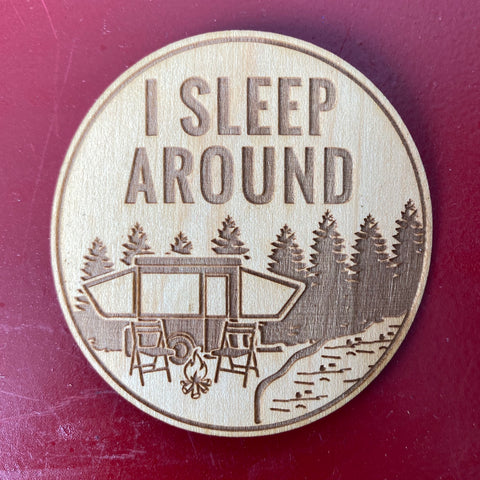I Sleep Around Wooden Stickers | Tangico