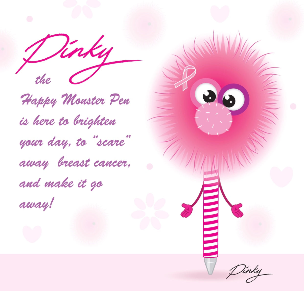 Pinky- The Happy Monster Pen for Breast Cancer