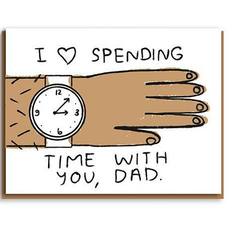People I've Loved Card - Spending Time With You Dad