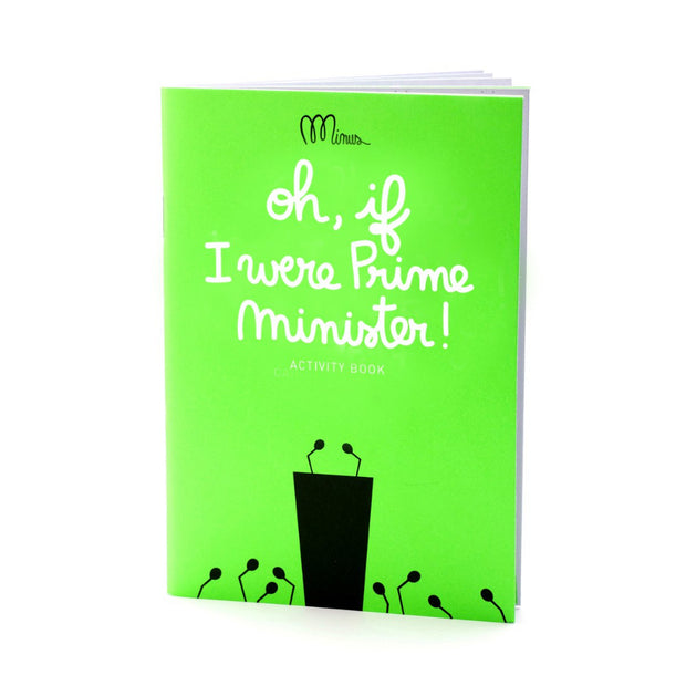 Minus Editions Oh, If I Were Prime Minister activity book