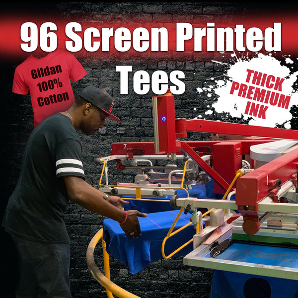 96 Custom Screen Printed Tees