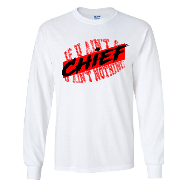 If U Ain't A Chief Tee
