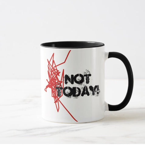 """Not Today"" 11-ounce mug"