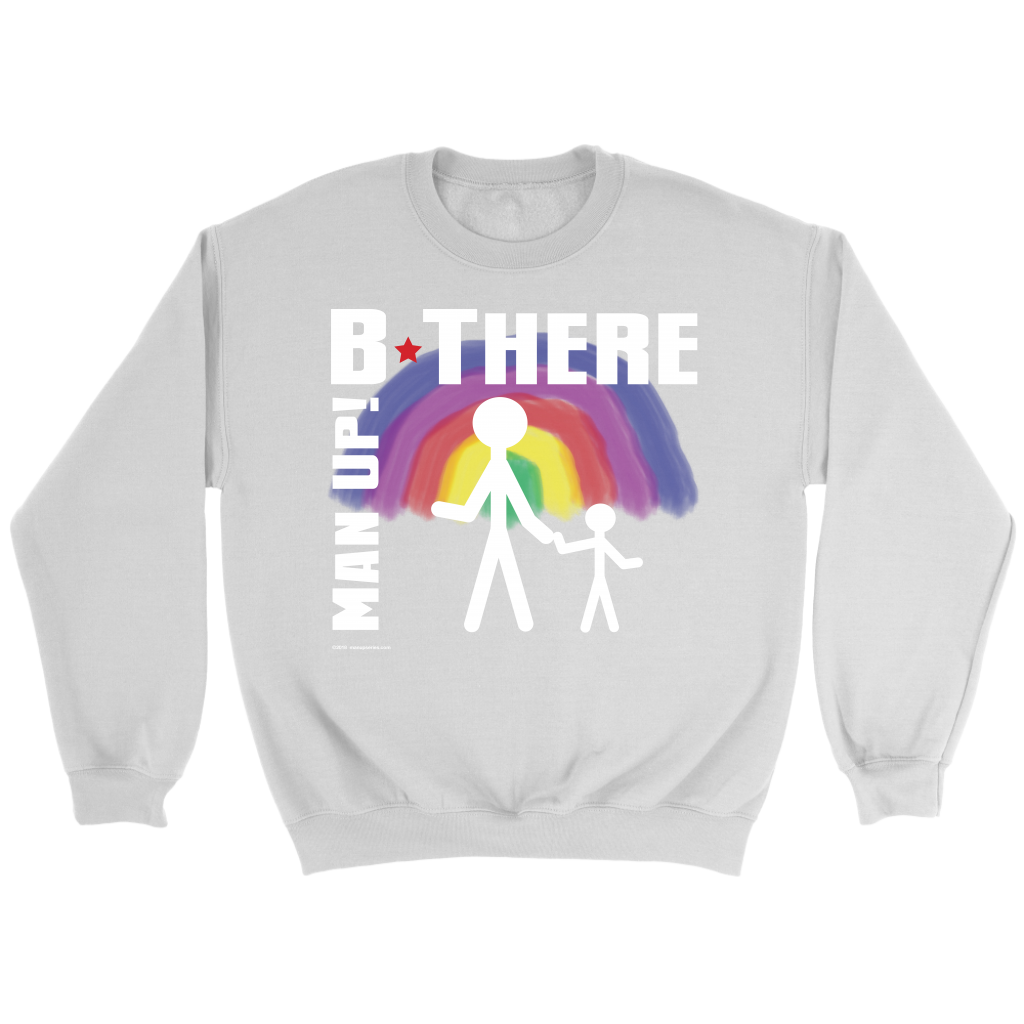Man Up! B There Man With Child Under Rainbow Men's White Sweatshirt - ManUp!Series