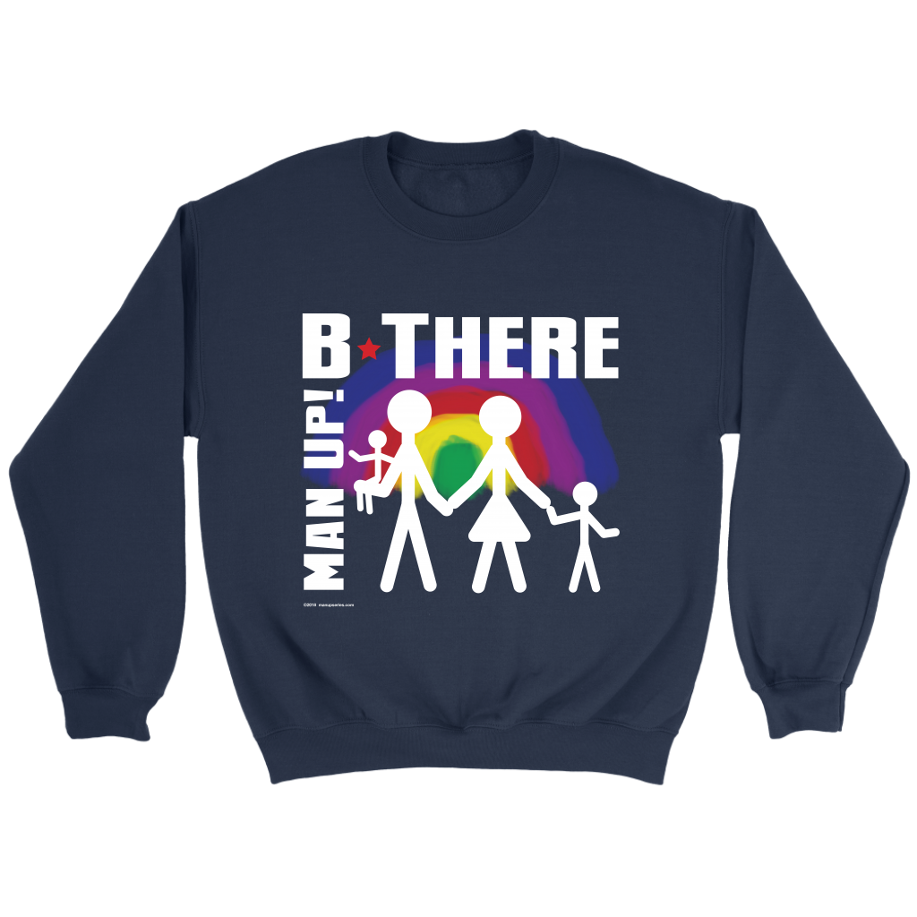Man Up! B There Man With Family Under Rainbow Men's Navy Sweatshirt - ManUp!Series